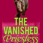 ~ The Vanished Priestess, 2