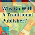 Why Go With A Traditional Publisher?