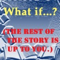 What if? Friday.  How to Start Your Book.