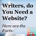 Writers, Do You Need a Website?  Here are the Facts.